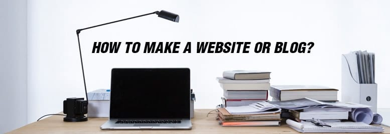 How To Make a Website or Blog 2018
